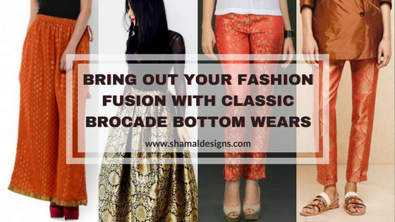 Bring Out Your Fashion Fusion With Classic Brocade Bottom Wears