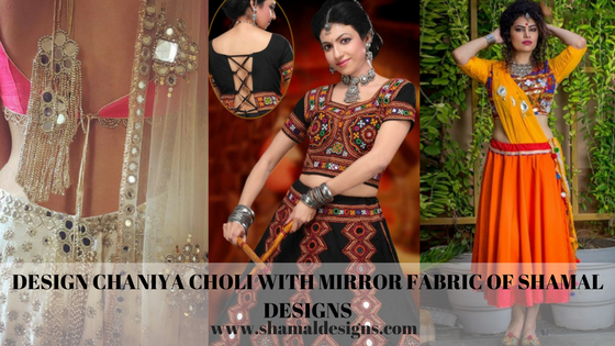Design Chanliya Choli with Mirror fabric of Shamal designs