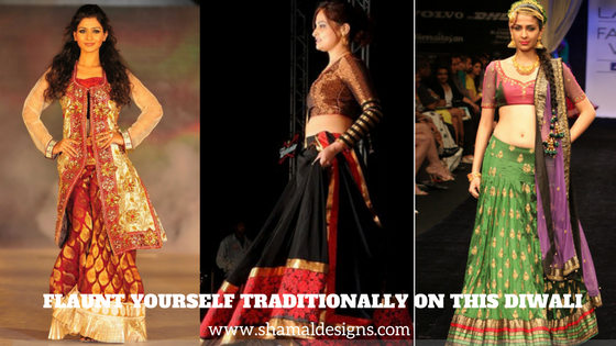 Flaunt Yourself Traditionally On This Diwali