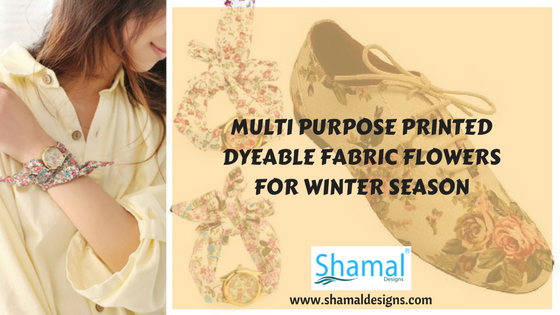 Multi Purpose Printed Dyeable Fabric Flowers For  Winter Season