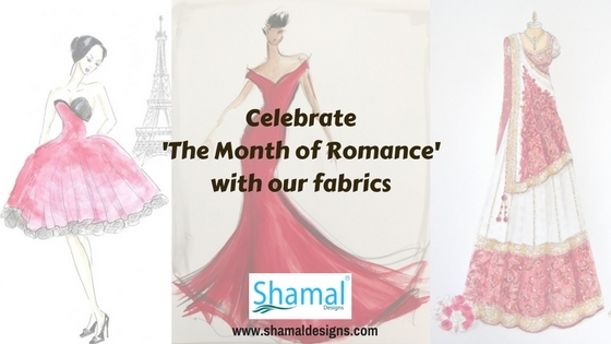 Celebrate 'The Month of Romance' with our fabrics