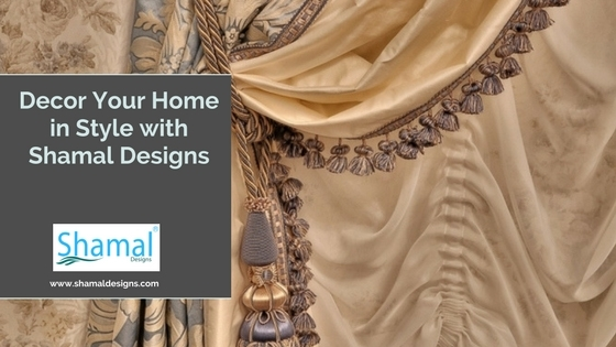 Decor Your Home in Style with Shamal Designs