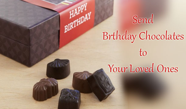 Send unique Chocolate gifts on birthdays to your friends and family