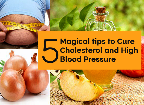 Cure Cholesterol And High Blood Pressure With These 5 Magical Tips