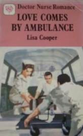 Love Comes by Ambulance  ( Doctor Nurse Romance )