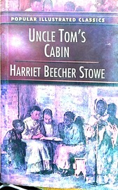 Uncle Tom's Cabin ( Popular Illustrated Classics )