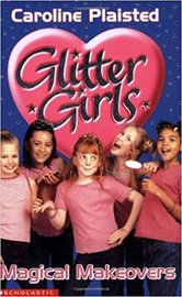 Magical Make-Overs (Glitter Girls) Vol-2