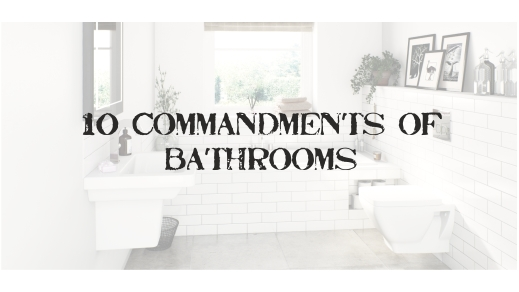 10 Commandments of Bathrooms